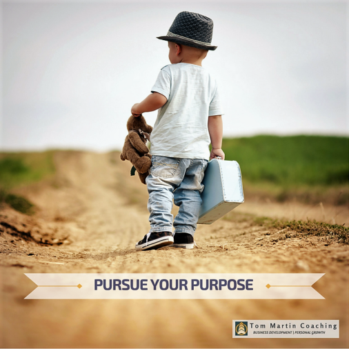 pursuing-your-purpose-tom-martin-coaching